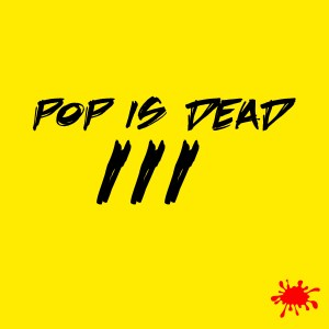 pop is dead III