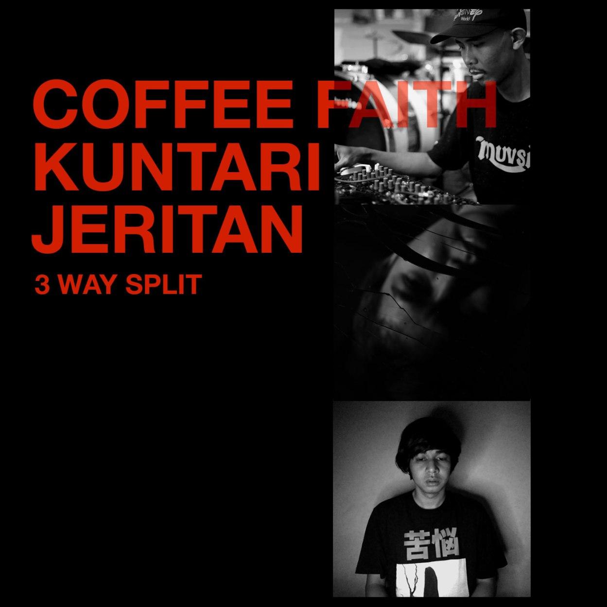 Coffee Faith Kuntari Jeritan – 3 Way Split